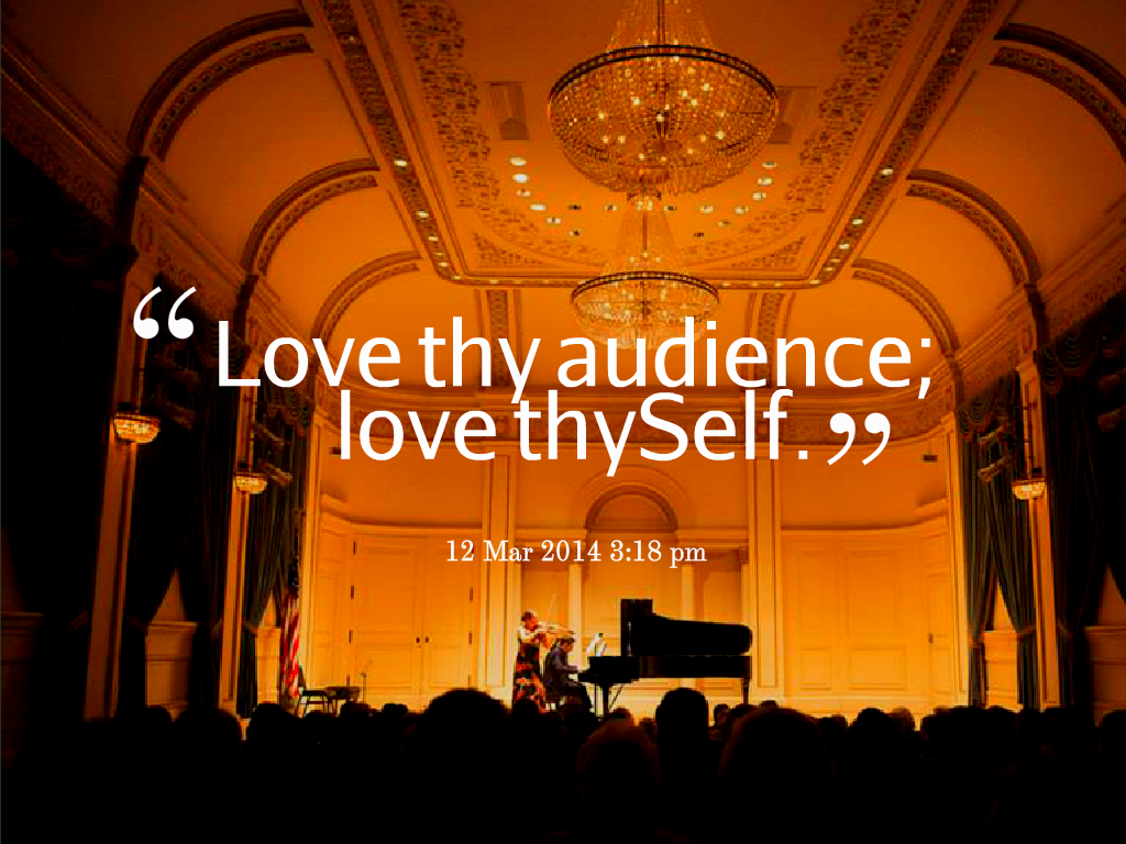 Love audience love self